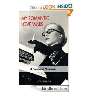 My Romantic Love Wars Betty Dodson Ph.D, Carlin Ross