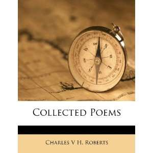 Collected Poems (9781246810981) Charles V H. Roberts Books