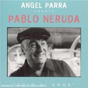 Pablo Neruda Solo El Amor Angel Parra Music