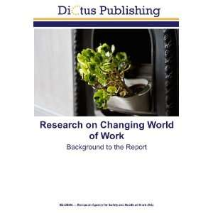 Research on Changing World of Work Background to the