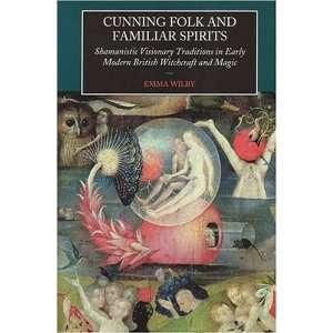 Cunning Folk and Familiar Spirits: Shamanistic Visionary