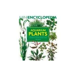 The Encyclopedia Of Aquarium Plants (Catalog Category Aquarium