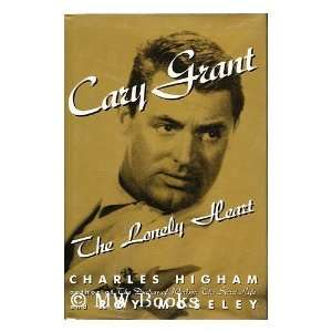 Cary Grant The Lonely Heart (9780151157877) Charles
