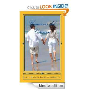 Caminos del Corazon Luis Rafael Lorente   Kindle Store