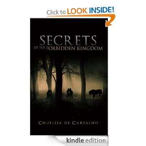 Secrets of the Forbidden Kingdom: Chuelsia de Carvalho: