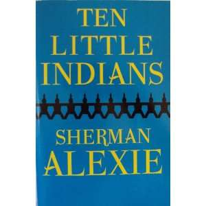 Ten Little Indians Sherman Alexie  Books