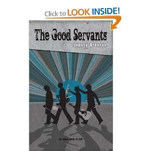 The Good Servants (9781907179433) Johnny Brennan Books