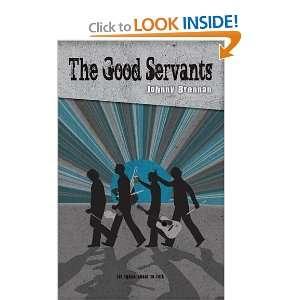 The Good Servants (9781907179433) Johnny Brennan Books