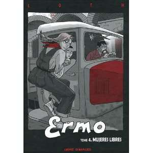 Ermo t.4 ; mujeres libres (9782952678445) Bruno Loth