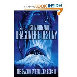 The Dragonfire Destiny The Shadow Gate Trilogy Book III