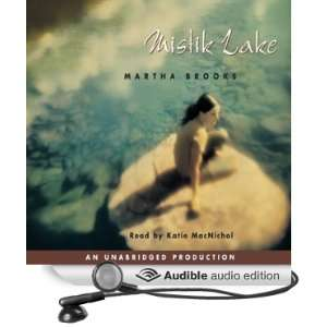 Mistik Lake (Audible Audio Edition) Martha Brooks Books