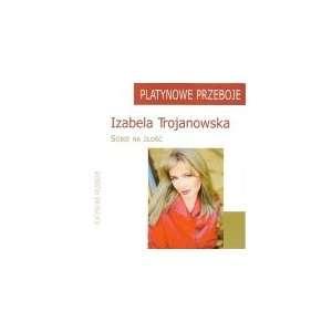 Izabela Trojanowska   Sobie na zlosc (Platynowa Przeboje