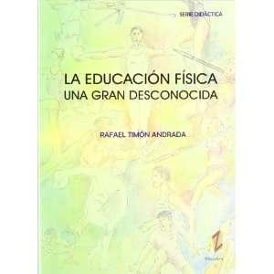 La Educación Física: Una Gran Desconocida (Spanish