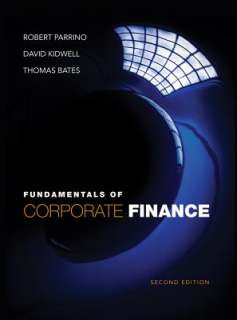 Fundamentals of Corporate Finance   2nd Edition by Robert Parrino