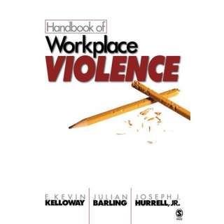 Handbook of Workplace Violence, Kelloway, E. Kevin