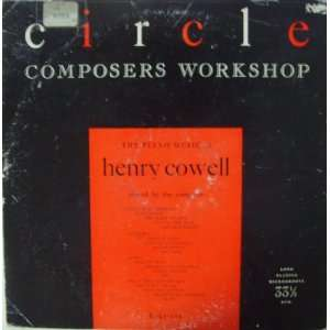 Circle Composers Workshop   The Piano Music Of Henry Cowell LP Music