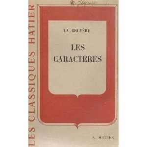 de ce siècle (extraits): Bruyère Jean De La Meyriat Jean: Books