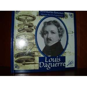 Louis Daguerre (Inventores Famosos) (Spanish Edition