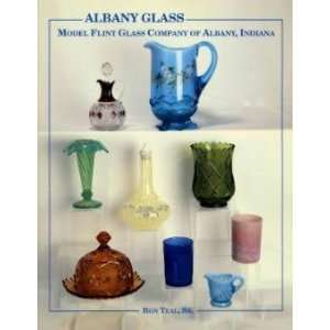 : Model Flint Glass Company of Albany, Indiana (9781570800320): Ron