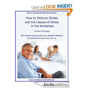 Stress and the Causes of Stress in the Workplace (Eureka Health Books